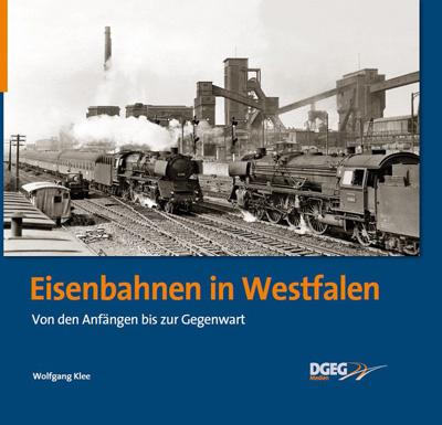 Eisenbahnen in Westfalen Von den Anfängen bis zur Gegenwart